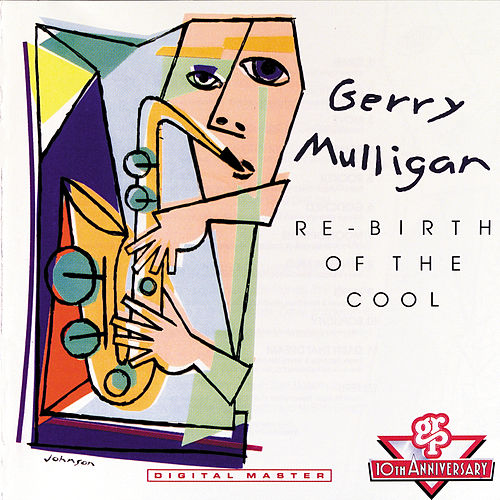 Re-Birth Of The Cool by Gerry Mulligan