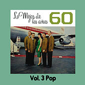 Lo Mejor de los Años 60, Vol. 3 Pop by Various Artists