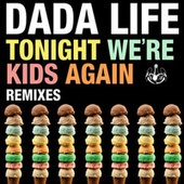 Tonight We're Kids Again (Remixes) von Dada Life