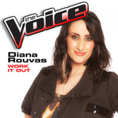 Work It Out (The Voice Performance) by Diana Rouvas
