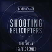 Shooting Helicopters (Sapele Remix) di Benny Benassi