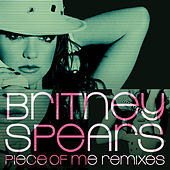 Piece of Me Remixes von Britney Spears