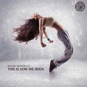 This Is How We Rock von Mauro Mondello