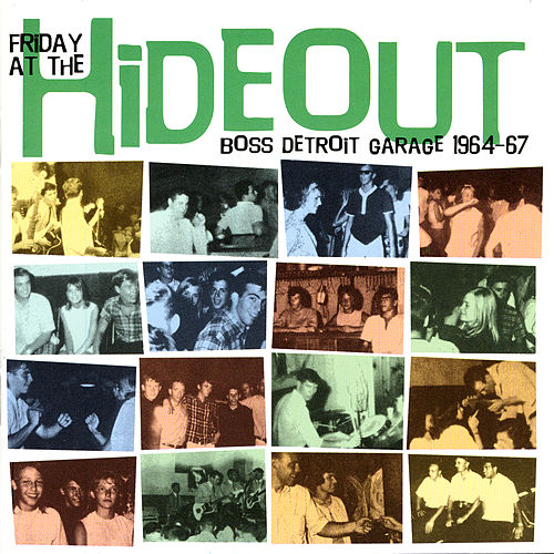 Friday At The Hideout: Boss Detroit Garage 1964-67 by Various Artists