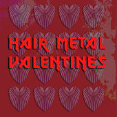 Hair Metal Valentines de Various Artists