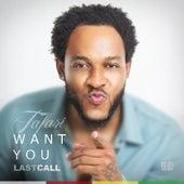 Want You (Last Call) by Tafar-i