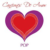 Canciones De Amor - Pop by Various Artists