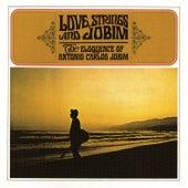 Love, Strings And Jobim by Antônio Carlos Jobim (Tom Jobim)