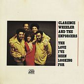 The Love I've Been Looking For de Clarence Wheeler And The Enforcers