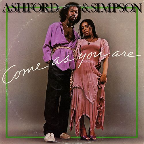 Come As You Are by Ashford and Simpson