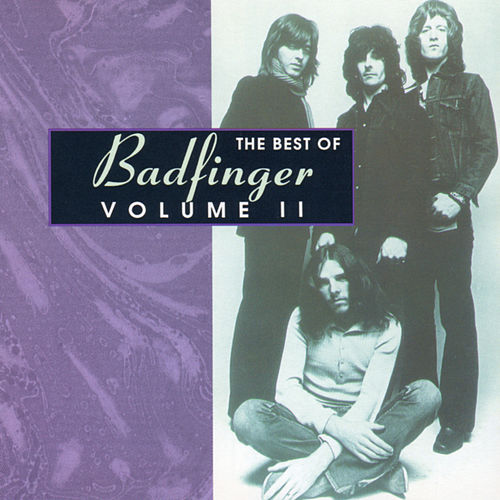 The Best Of Badfinger: Volume II by Badfinger