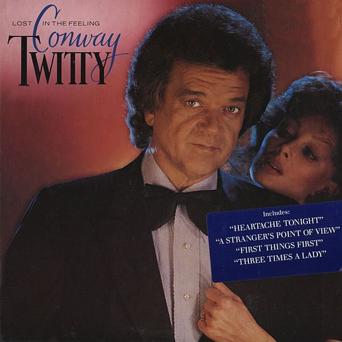 Lost In The Feeling by Conway Twitty