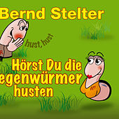 Hörst Du die Regenwürmer husten? by Bernd Stelter