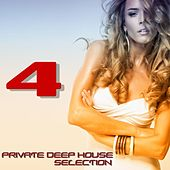 Private Deep House Selection, 4 (A Fine Deep House Selection) by Various Artists