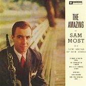 The Amazing Mr. Sam Most by Sam Most
