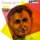 The Distinctive Style of Bobby Troup by Bobby Troup