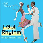 I Got Rhythm: Music from the '20s & '30s by Various Artists