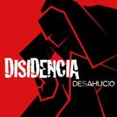 Desahucio - Single by Disidencia