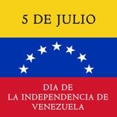 5 de Julio, Día de la Independencia de Venezuela: Música para Celebrar de Various Artists
