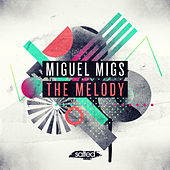 The Melody von Miguel Migs