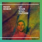 Let Your Soul Outside von Reset Robot