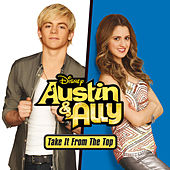 Austin & Ally: Take It from the Top (Music from the TV Series) de Various Artists