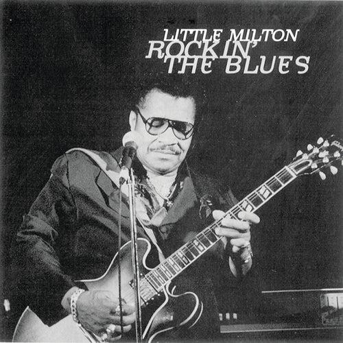 Rockin' The Blues by Little Milton