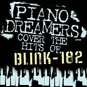 Piano Dreamers Cover the Hits of Blink 182 de Piano Dreamers