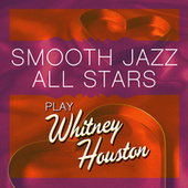 Smooth Jazz All Stars Play Whitney Houston de Smooth Jazz Allstars