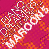 Piano Dreamers Cover the Music of Maroon 5 by Piano Dreamers
