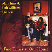 Fine Times At Our House by Adam Hurt