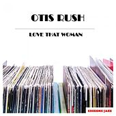 Love That Woman von Otis Rush