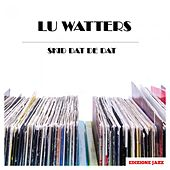 Skid Dat De Dat de Lu Watters