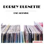 One Morning de Dorsey Burnette