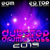 Dubstep + Drum & Bass 2015 - 20 Top Best Of Hits, Drumstep, Jungle, Electro Bass, Grime, Filth, Hyph by Various Artists