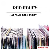 At Mail Call Today by Red Foley