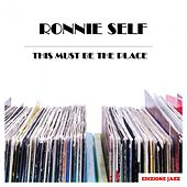 This Must Be The Place von Ronnie Self