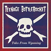 Tales From Wyoming de Teenage Bottlerocket