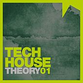 Tech House Theory, Vol. 1 by Various Artists