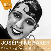 The Legends & Friends : Joséphine Baker de Various Artists