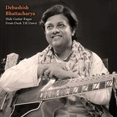 Slide-Guitar Ragas From Dusk Till Dawn by Debashish Bhattacharya