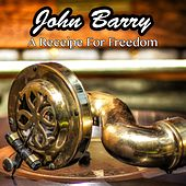 A Receipe for Freedom by John Barry