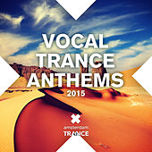Vocal Trance Anthems 2015 - EP by Various Artists
