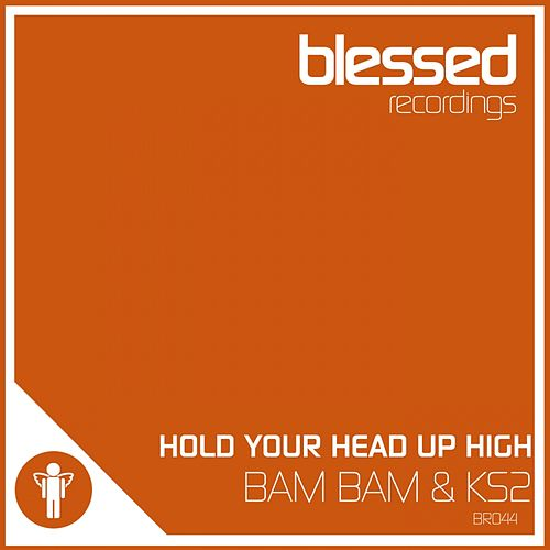 Hold Your Head Up High by Bam Bam