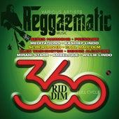 Reggaematic Music-360 Riddim von Various Artists