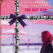 The Gift Rap von Honey Cocaine