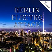 Berlin Electro Attack by Various Artists