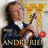 Magic Of The Violin by André Rieu