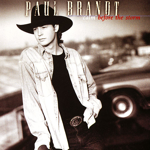 Calm Before The Storm by Paul Brandt