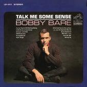 Talk Me Some Sense by Bobby Bare